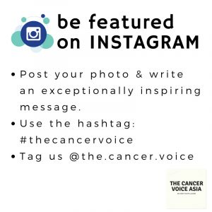 The Cancer Voice Asia | Get featured on Instagram.